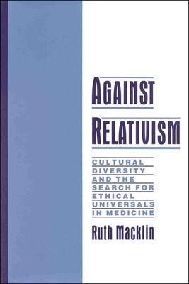 Against Relativism By MacKlin, Ruth