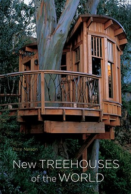 New Treehouses of the World By Nelson, Pete