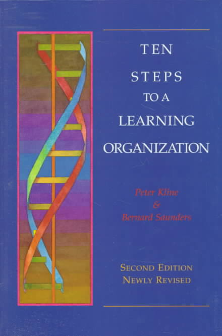Ten Steps to a Learning Organization By Saunders, Bernard/ Kline, Peter